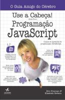 USE A CABECA! PROGRAMACAO JAVASCRIPT  - ALB - ALTA BOOKS