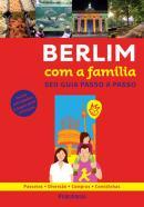 BERLIM COM A FAMILIA - SEU GUIA PASSO A PASSO