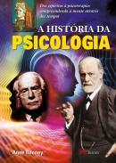 HISTORIA DA PSICOLOGIA, A - DOS ESPIRITOS A PSICOTERAPIA: COMPREENDENDO A MENTE ATRAVES DOS TEMPOS