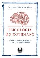 PSICOLOGIA DO COTIDIANO 1ª EDICAO
