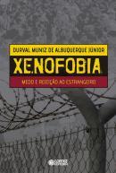 XENOFOBIA - MEDO E REJEICAO AO ESTRANGEIRO