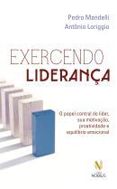 EXERCENDO LIDERANCA - O PAPEL CENTARL DO LIDER, SUA MOTIVACAO, PROATIVIDADE E EQUILIBRIO EMOCIONAL