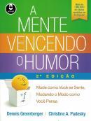 A MENTE VENCENDO O HUMOR - 2ª ED