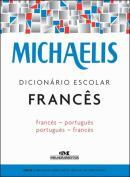 MICHAELIS DICIONARIO ESCOLAR FRANCES - FRANCES-PORTUGUES - PORTUGUES-FRANCES