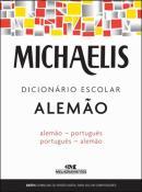MICHAELIS DICIONARIO ESCOLAR ALEMAO - ALEMAO PORTUGUES - PORTUGUES E ALEMAO