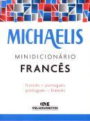 MICHAELIS MINIDICIONARIO FRANCES - FRANCES-PORTUGUES / PORTUGUES-FRANCES - 3ª ED