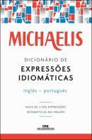 MICHAELIS DICIONARIO DE EXPRESSOES IDIOMATICAS - INGLES-PORTUGUES