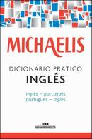 MICHAELIS DICIONARIO PRATICO INGLES - INGLES PORTUGUES/PORTUGUES INGLES