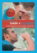 SAUDE E SOCIEDADE - A DETERMINACAO SOCIAL DA SAUDE E DA DOENCA