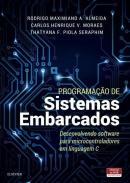 PROGRAMACAO DE SISTEMAS EMBARCADOS - DESENVOLVENDO SOFTWARE PARA MICROCONTROLADORES EM LINGUAGEM C - 1ª ED