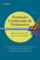FORMACAO CONTINUADA DE PROFESSORES - RELEITURA DAS  AREAS DE CONTEUDO, UMA - 2ª ED