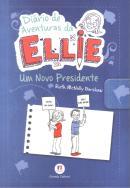 DIARIO DE AVENTURAS DA ELLIE - UM NOVO PRESIDENTE