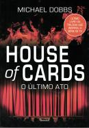HOUSE OF CARDS - O ULTIMO ATO - VOL. 3
