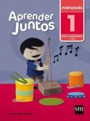 APRENDER JUNTOS - PORTUGUES 1 ANO ENSINO FUNDAMENTAL 1 ANO