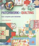 PATCHWORK E QUILTING - GUIA COMPLETO PARA INICIANTES