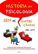 HISTORIA DA PSICOLOGIA SEM AS PARTES CHATAS - 1ª ED