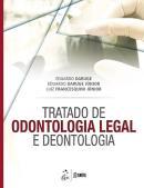 TRATADO DE ODONTOLOGIA LEGAL E DEONTOLOGIA - 1ª ED