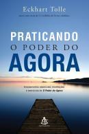 PRATICANDO O PODER DO AGORA - N/E