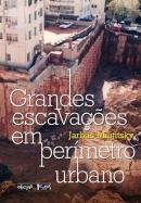 GRANDES ESCAVACOES EM PERIMETRO URBANO - 1ª ED