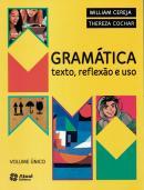 GRAMATICA, TEXTO, REFLEXAO E USO - VOL. UNICO - 5ª ED
