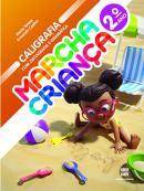 MARCHA CRIANCA - CALIGRAFIA COM ORTOGRAFIA E GRAMATICA - 2º ANO