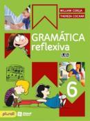 GRAMATICA REFLEXIVA - 6º ANO - 4ª ED