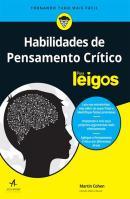 HABILIDADES DE PENSAMENTO CRITICO PARA LEIGOS - 1ª ED