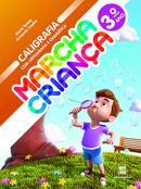 MARCHA CRIANCA - CALIGRAFIA COM ORTOGRAFIA E GRAMATICA - 3º ANO - 2ª ED