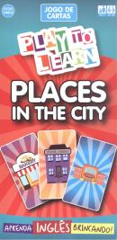 PLAY TO LEARN - JOGO DE CARTAS - PLACES IN THE CITY
