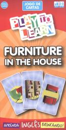 PLAY TO LEARN - JOGO DE CARTAS - FURNITURE IN THE HOUSE
