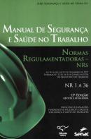 MANUAL DE SEGURANCA E SAUDE NO TRABALHO - 13ª ED