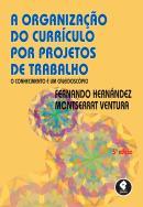 ORGANIZACAO DO CURRICULO POR PROJETOS DE TRABALHO - 5ª ED