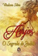 ANJOS O SEGREDO DE JUDITH