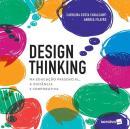 DESIGN THINKING - PARA EDUCACAO PRESENCIAL, A DISTANCIA E CORPORATIVA - 1ª ED
