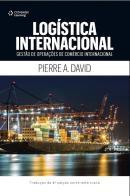 LOGISTICA INTERNACIONAL - 2ª ED - GESTAO DE OPERACOES DE COMERCIO INTERNACIONAL - TRADUCAO DA 4ª ED NORTE-AMARICANA