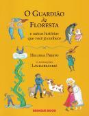 GUARDIAO DA FLORESTA E OUTRAS HISTORIAS QUE VOCE CONHECE, O