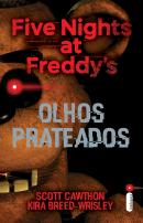 OLHOS PRATEADOS - FIVE NIGHTS AT FREDDY´S VOL. 1