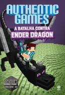 AUTHENTICGAMES - A BATALHA CONTRA ENDER DRAGON