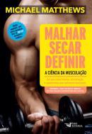 MALHAR, SECAR, DEFINIR - A CIENCIA DA MUSCULACAO - 2ª ED