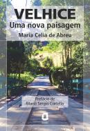 VELHICE - UMA NOVA PAISAGEM