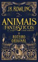 ANIMAIS FANTASTICOS E ONDE HABITAM - O ROTEIRO ORIGINAL