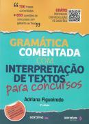 GRAMATICA COMENTADA COM INTERPRETACAO DE TEXTOS PARA CONCURSOS - 5ª ED