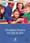 DISCIPLINA POSITIVA EM SALA DE AULA - 4ª ED