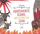 AQUECIMENTO GLOBAL NAO DA RIMA COM LEGAL - 2ª ED