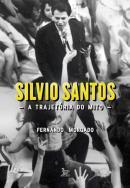 SILVIO SANTOS - A TRAJETORIA DO MITO - 2ª ED