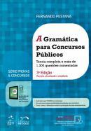 GRAMATICA PARA CONCURSOS PUBLICOS, A - 3ª EDICAO REVISTA, ATUALIZADA E AMPLIADA - SERIE PROVAS & CONCURSOS