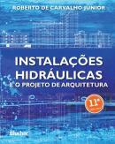 INSTALACOES HIDRAULICAS E O PROJETO DE ARQUITETURA - 11ª ED