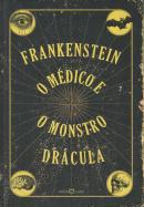 FRANKENSTEIN; O MEDICO E O MONSTRO; DRACULA