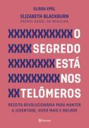 SEGREDO ESTA NOS TELOMEROS, O - 2ª ED