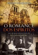 ROMANCE DOS ESPIRITOS, O - FICCAO BASEADA NA VIDA DE ALLAN KARDEC
